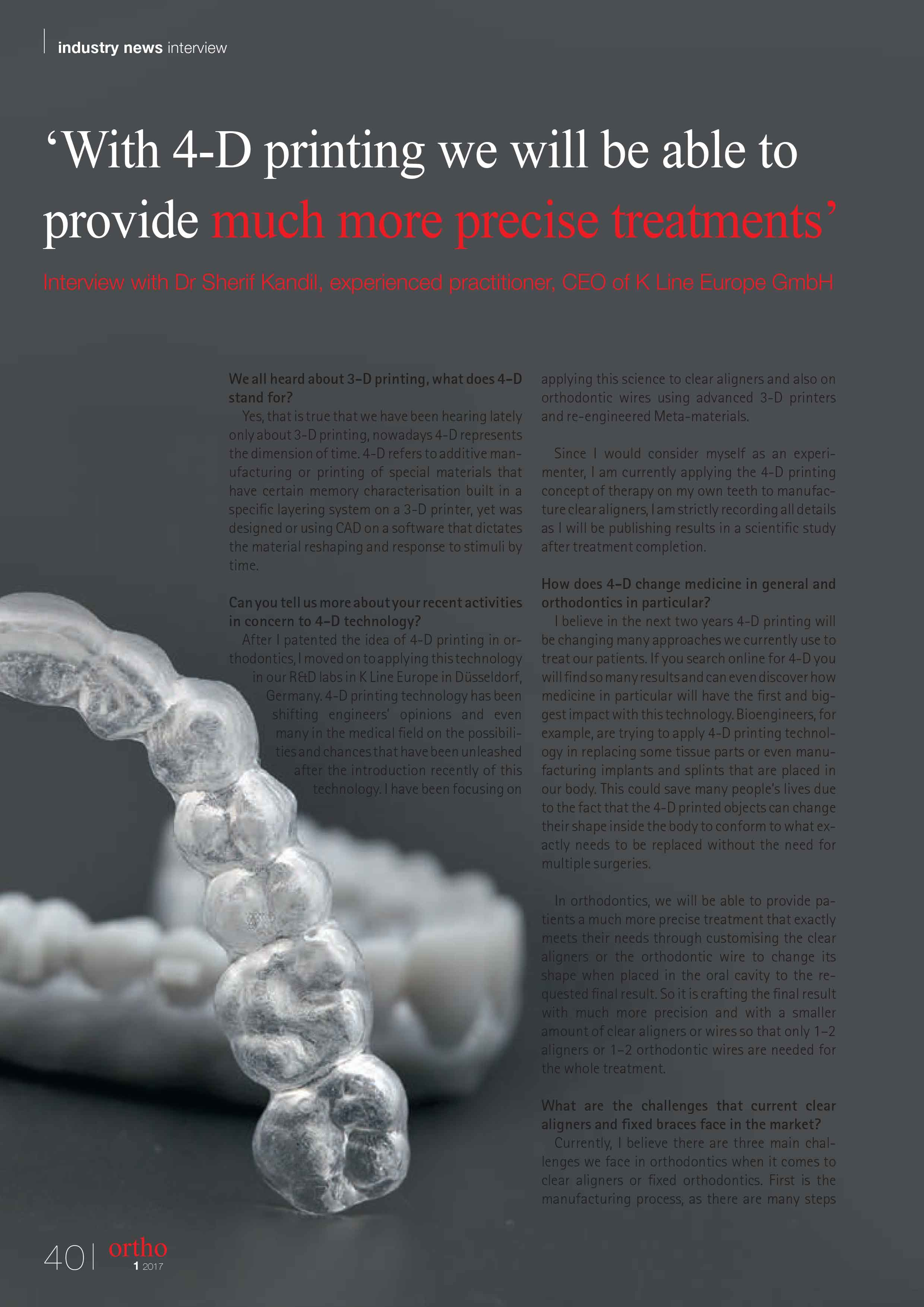With 4d Printing We will be able to provide much more precise treatments